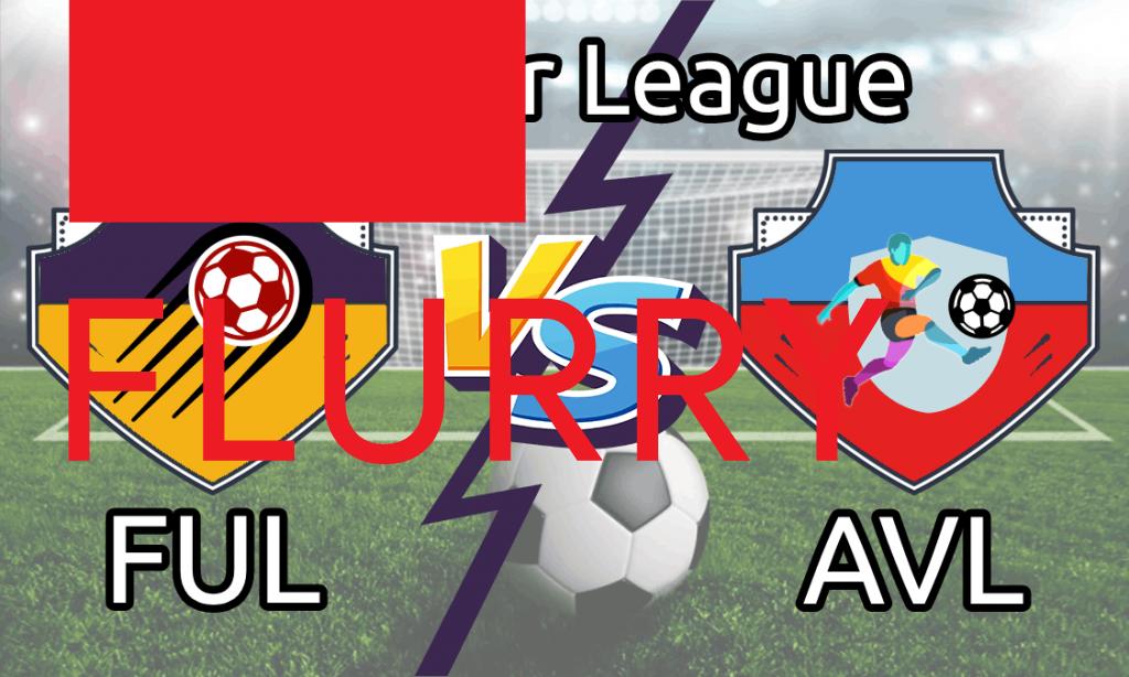 FUL vs AVL Live Match Score: Fulham vs Aston Villa Dream 11 Prediction Premiere League 2021-21
