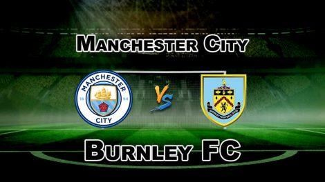 BUR vs MCI Live Match Score: Burnley vs Manchester City Dream 11 Prediction Fantasy Cricket Lineups & Playing 11